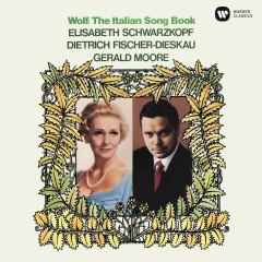 Wolf: The Italian Songbook - Elisabeth Schwarzkopf, Dietrich Fischer-Dieskau, Gerald Moore