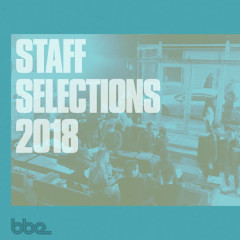 BBE Staff Selections 2018 - Various Artists