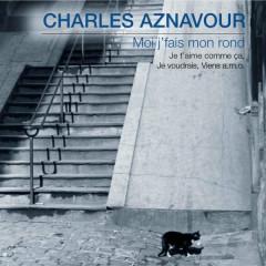 Moi j'fais mon rond - Charles Aznavour