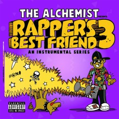 Rapper's Best Friend 3: An Instrumental Series - The Alchemist