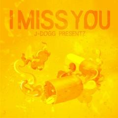 I Miss U - J-DOGG