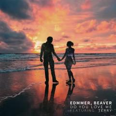 Do You Love Me - Edmmer , Beaver