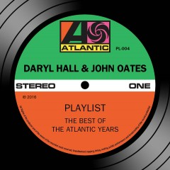 Playlist: The Best Of The Atlantic Years - Daryl Hall & John Oates