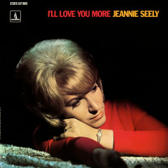 I'll Love You More - Jeannie Seely