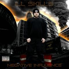 Negative Influence - Ill Skills
