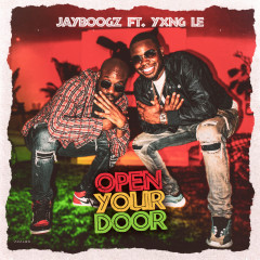 Open Your Door - Jayboogz, Yxng Le