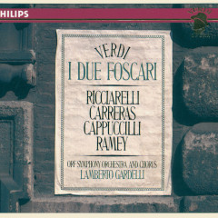 Verdi: I Due Foscari - Piero Cappuccilli, Jose Carreras, Katia Ricciarelli, Samuel Ramey, ORF Symphony Chorus