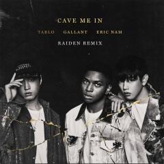 Cave Me In (Raiden Remix) - Gallant, Tablo, Eric Nam