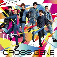 Future - CROSS GENE
