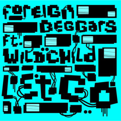 Let Go - Foreign Beggars