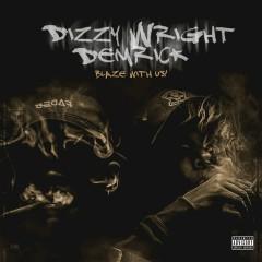 Blaze With Us - Dizzy Wright, Demrick