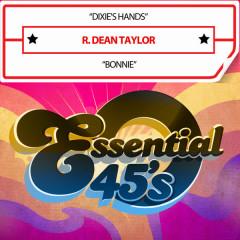 Dixie's Hands / Bonnie (Digital 45) - R. Dean Taylor