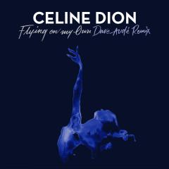 Flying On My Own (Dave Audé Remix) - Céline Dion