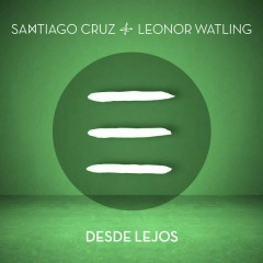 Desde Lejos (Single) - Santiago Cruz, LEONOR WALTING