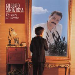 De Cara Al Viento - Gilberto Santa Rosa