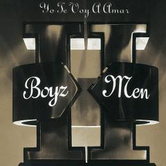 II - Yo Te Voy A Amar - Boyz II Men