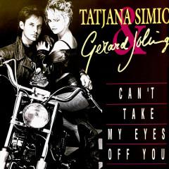 Can't Take My Eyes Off You - Gerard Joling, Tatjana Simić