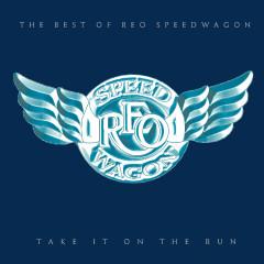 Take It On The Run: The Best Of REO Speedwagon - REO Speedwagon