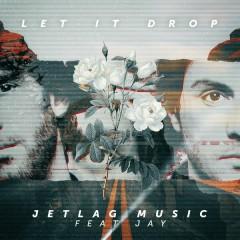Let It Drop - Jetlag Music, Jay Jenner
