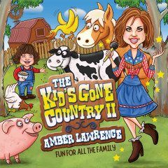 The Kid's Gone Country 2 - Fun For All The Family - Amber Lawrence