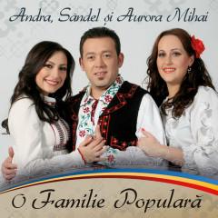 O familie populară - Andra, Sandel Mihai, Aurora Mihai