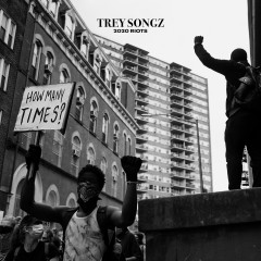 2020 Riots: How Many Times - Trey Songz