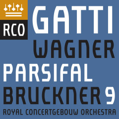 Bruckner: Symphony No. 9 - Wagner: Parsifal (Excerpts) - Royal ConcertgebouwOrchestra, Daniele Gatti