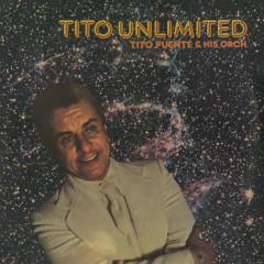 Tito Unlimited - Tito Puente And His Orchestra