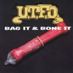 Bag It & Bone It - U.T.F.O.