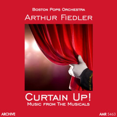 Curtain Up! - Boston Pops Orchestra, Arthur Fiedler