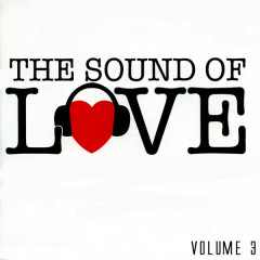 The Sound Of Love Volume 3 - Various Artists