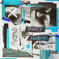 sex money feelings die (slowed version) - Lykke Li