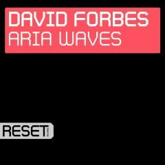 Aria Waves (Remixes) - David Forbes
