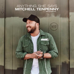 Anything She Says - Mitchell Tenpenny, Seaforth