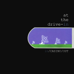 In / Casino / Out - At The Drive-In
