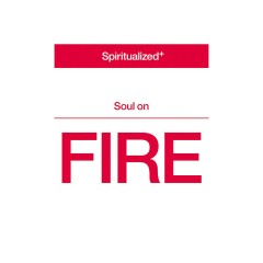 Soul On Fire (Edit) - Spiritualized