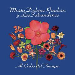Al Cabo Del Tiempo - Maria Dolores Pradera, Los Sabandenõs