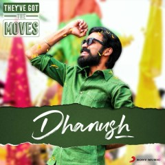 They've Got The Moves : Dhanush