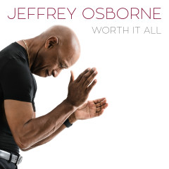 Worth It All - Jeffrey Osborne