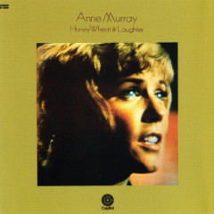 Honey, Wheat & Laughter - Anne Murray