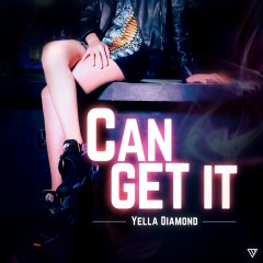 Can Get It - YELLA D