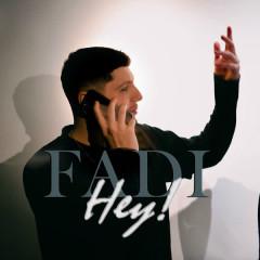 Hey! - Fadi
