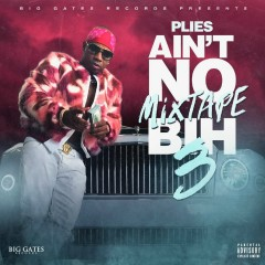 Ain't No Mixtape Bih 3 - Plies