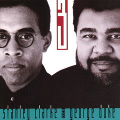 The Clarke/Duke Project Vol. 3 - Stanley Clarke, George Duke