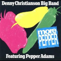 More Pepper (feat. Pepper Adams) - Denny Christianson Big Band, Pepper Adams