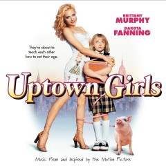 Uptown Girls [Music From and Inspired by the Motion Picture] - Various Artists
