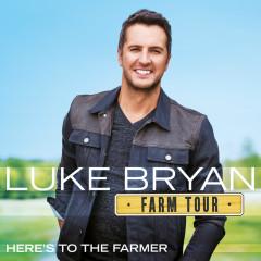 Farm Tour…Here's To The Farmer - Luke Bryan