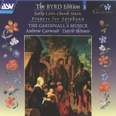 Byrd: Early Latin Church Music; Propers for Epiphany - The Cardinall's Musick, Andrew Carwood, David Skinner