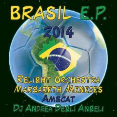 Brasil E.P. 2014 - Amscat, Relight Orchestra, Margareth Menezes, Andrea Degli Angeli