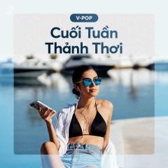 Cuối Tuần Thảnh Thơi - Various Artists